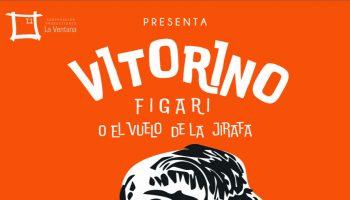 Vitorino Figari o el vuelo de la Jirafa
